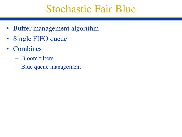 Stochastic Fair Blue