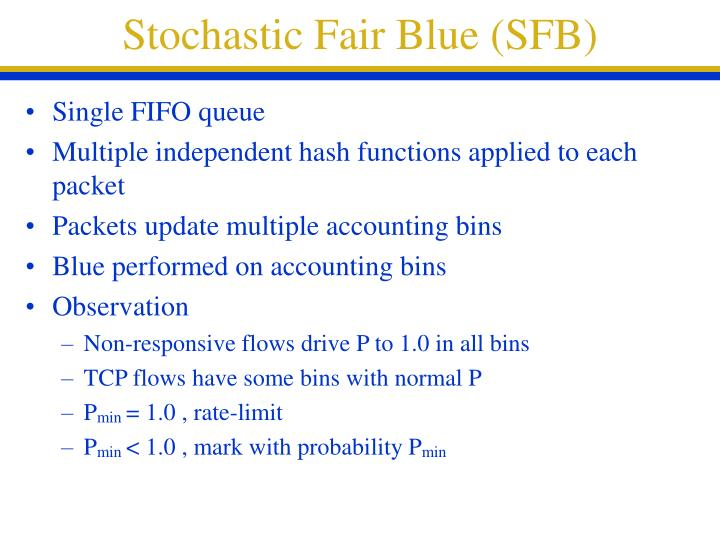 Stochastic Fair Blue (SFB)