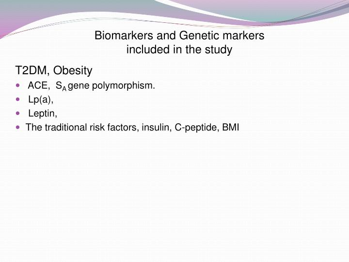 Biomarkers and Genetic markers included in the study