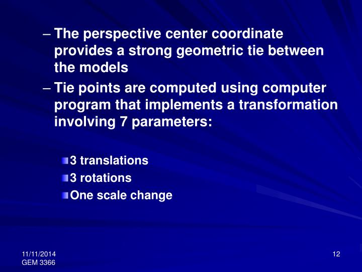 The perspective center coordinate provides a strong geometric tie between the models
