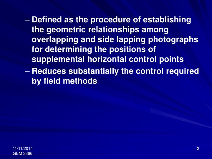 Defined as the procedure of establishing the geometric relationships among overlapping and side lapp...