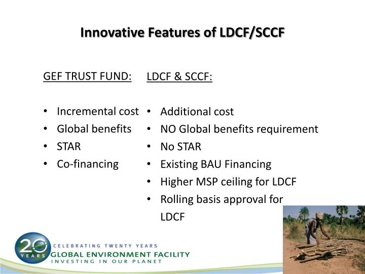 Innovative Features of LDCF/SCCF