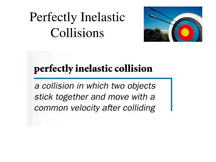 Perfectly Inelastic