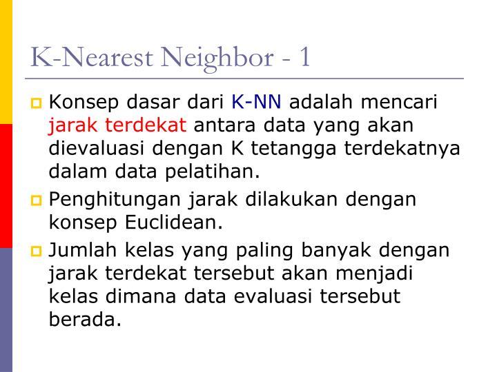 K-Nearest Neighbor - 1