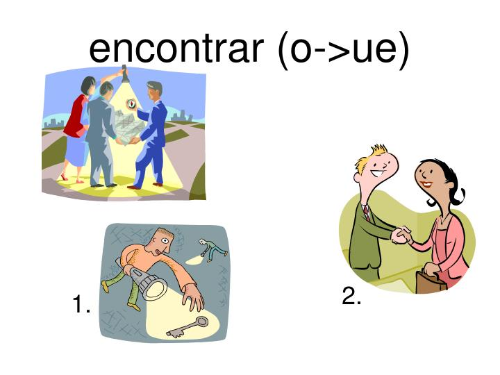 encontrar (o->ue)