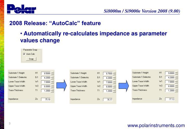 """2008 Release: """"AutoCalc"""" feature"""