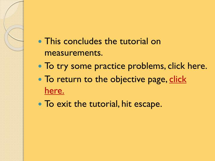 This concludes the tutorial on measurements.