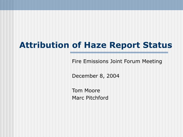 Attribution of haze report status