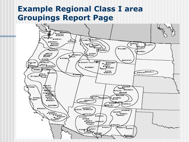 Example Regional Class I area Groupings Report Page