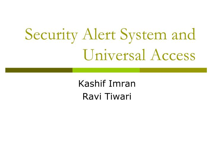 Security alert system and universal access