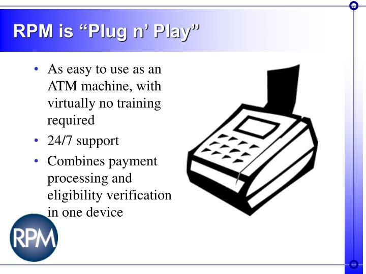 """RPM is """"Plug n' Play"""""""