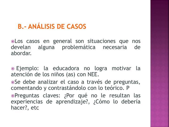 b.- ANÁLISIS DE CASOS