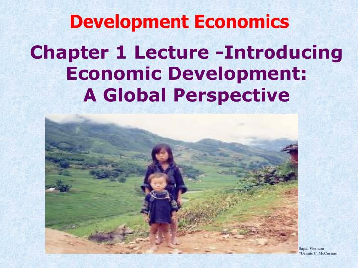 chapter 1 lecture introducing economic development a global perspective n.