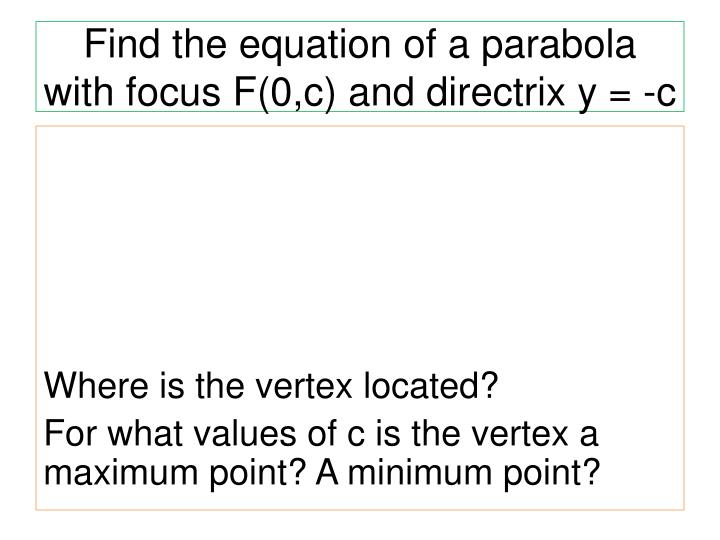 Find the equation of a parabola with focus F(0,c) and