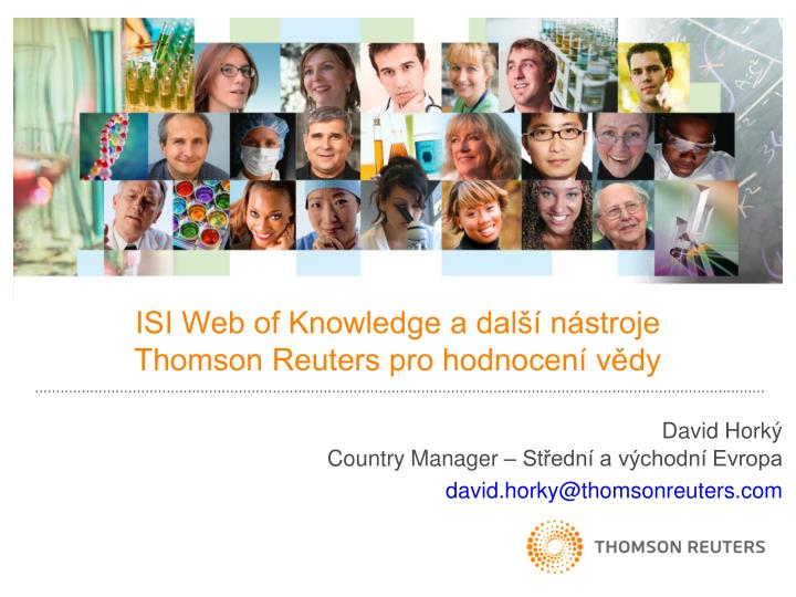 Isi web of knowledge a dal n stroje thomson reuters pro hodnocen v dy