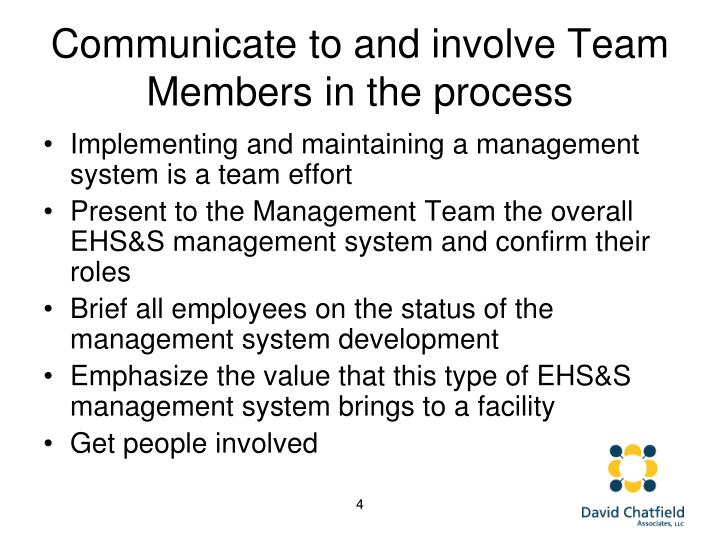Communicate to and involve Team Members in the process
