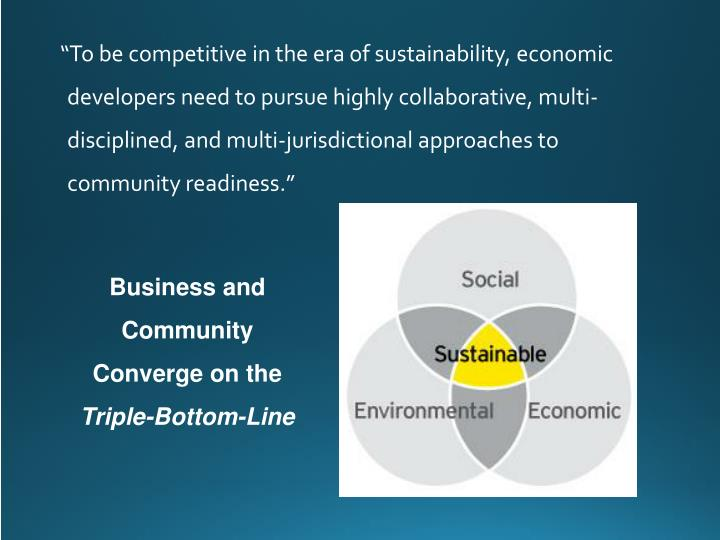 """To be competitive in the era of sustainability, economic"