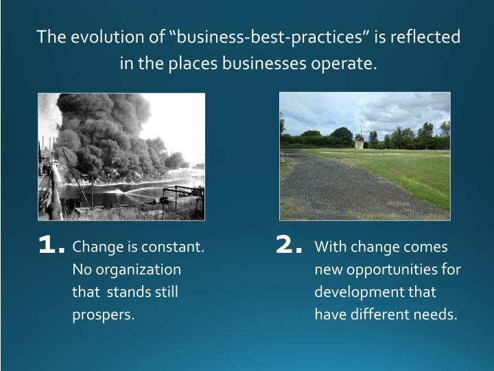"The evolution of ""business-best-practices"" is reflected in the places businesses operate."
