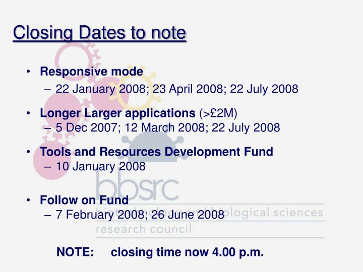Closing Dates to note