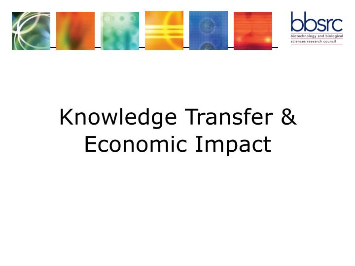 Knowledge Transfer & Economic Impact