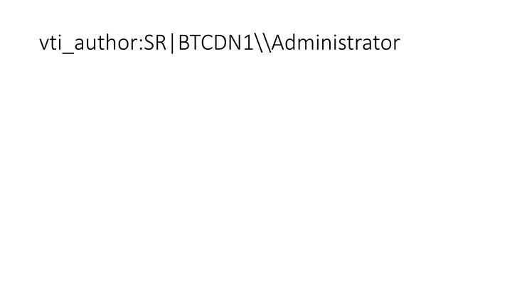 vti_author:SR|BTCDN1\\Administrator