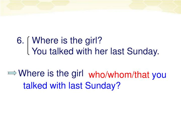 6.   Where is the girl?