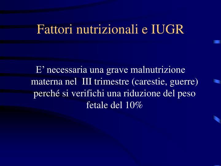 Fattori nutrizionali e IUGR