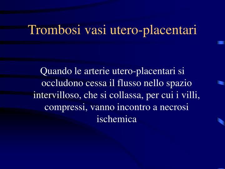 Trombosi vasi utero-placentari