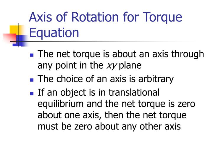 Axis of Rotation for Torque Equation