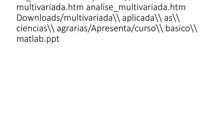 vti_backlinkinfo:VX|analise\ multivariada.htm analise_multivariada.htm Downloads/multivariada\ aplicada\ as\ ciencias\ agra