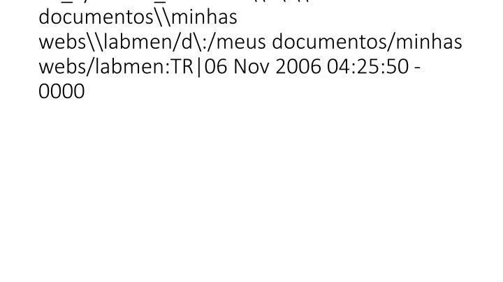 vti_syncwith_localhost\d\:\meus documentos\minhas webs\labmen/d\:/meus documentos/minhas webs/labmen:TR|06 Nov 2006 04:25:50 -0000