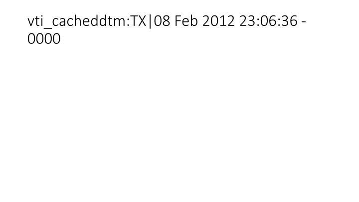vti_cacheddtm:TX|08 Feb 2012 23:06:36 -0000