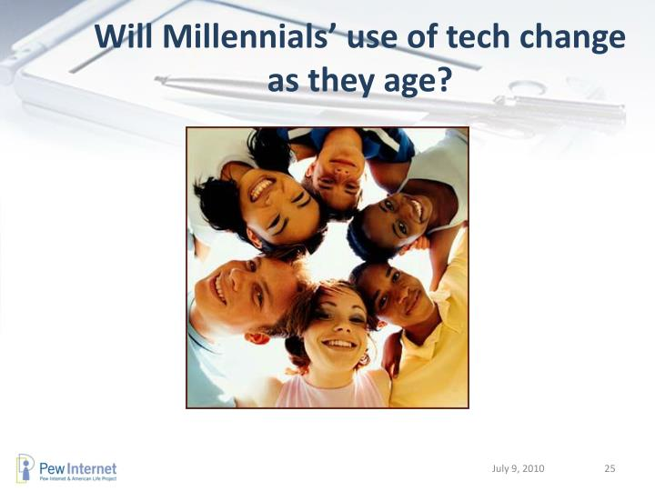 Will Millennials' use of tech change as they age?