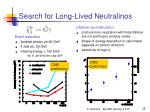 search for long lived neutralinos