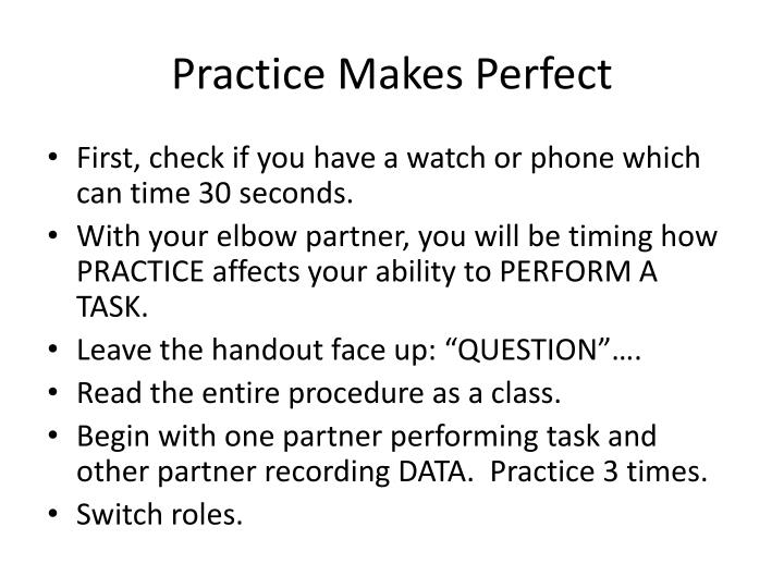 Practice Makes Perfect