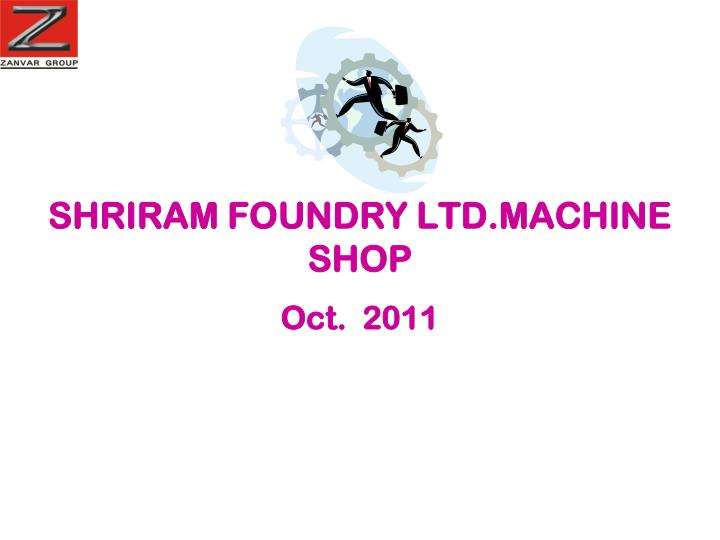 Shriram foundry ltd machine shop