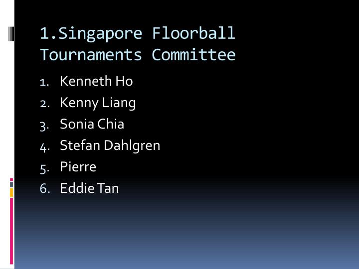1 singapore floorball tournaments committee