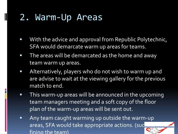 2. Warm-Up Areas