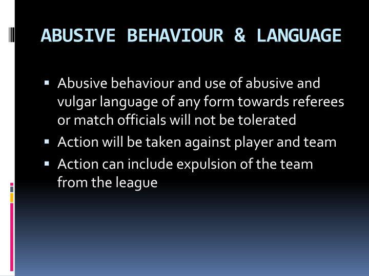 ABUSIVE BEHAVIOUR & LANGUAGE