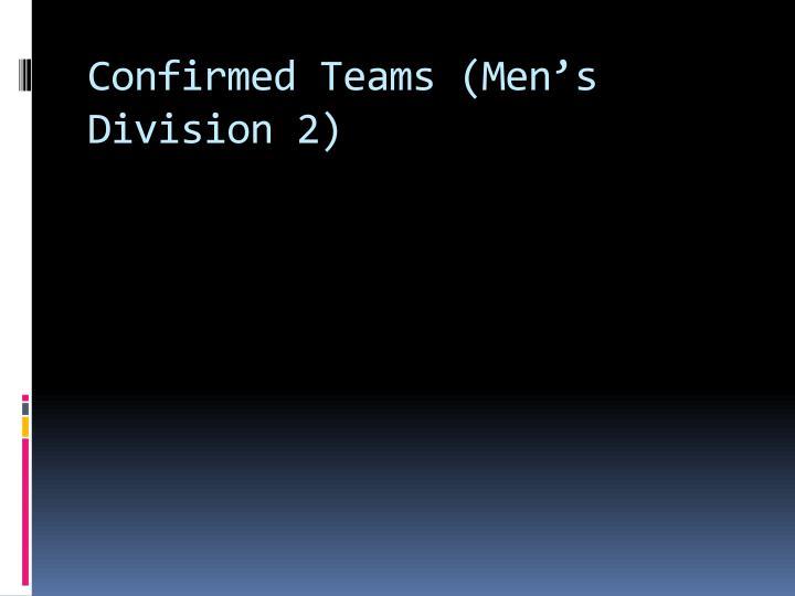Confirmed Teams (Men's Division 2)