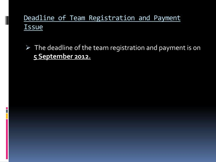 Deadline of Team Registration and Payment Issue