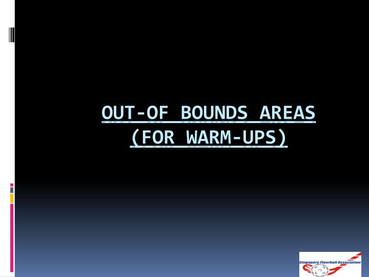 Out-of Bounds Areas