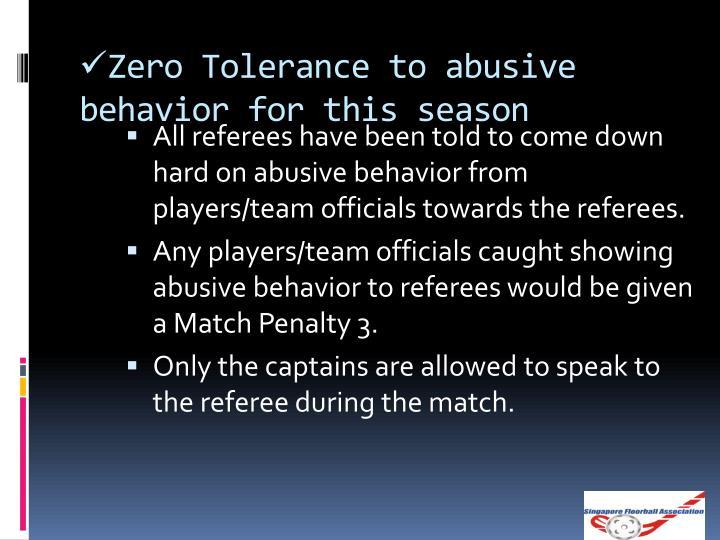 Zero Tolerance to abusive behavior for this season