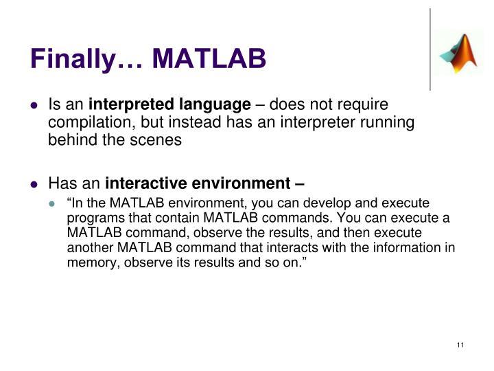 Finally… MATLAB