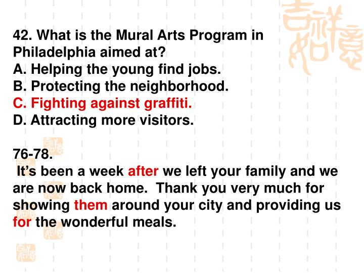 42. What is the Mural Arts Program in Philadelphia aimed at?