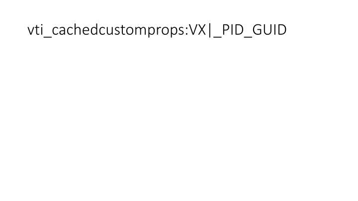 vti_cachedcustomprops:VX|_PID_GUID