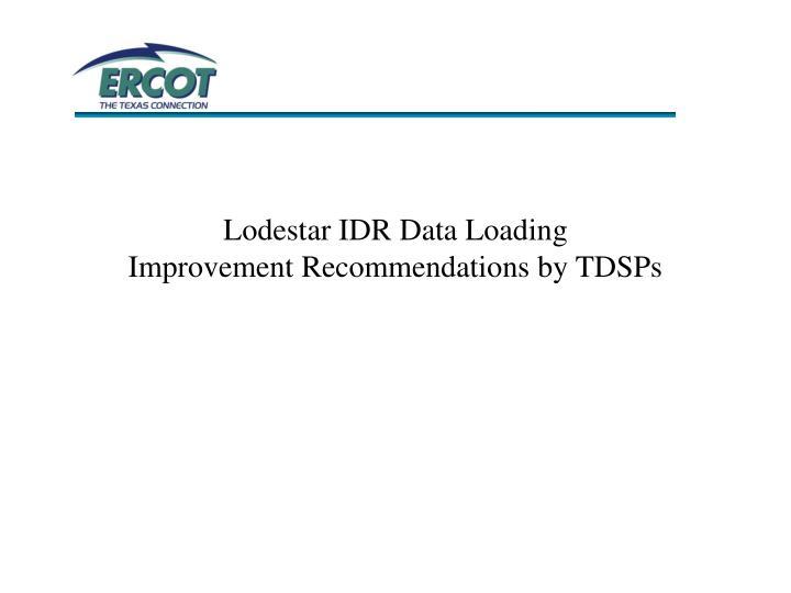 Lodestar IDR Data Loading