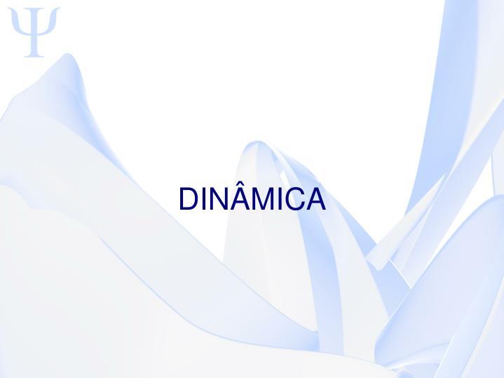 DINÂMICA