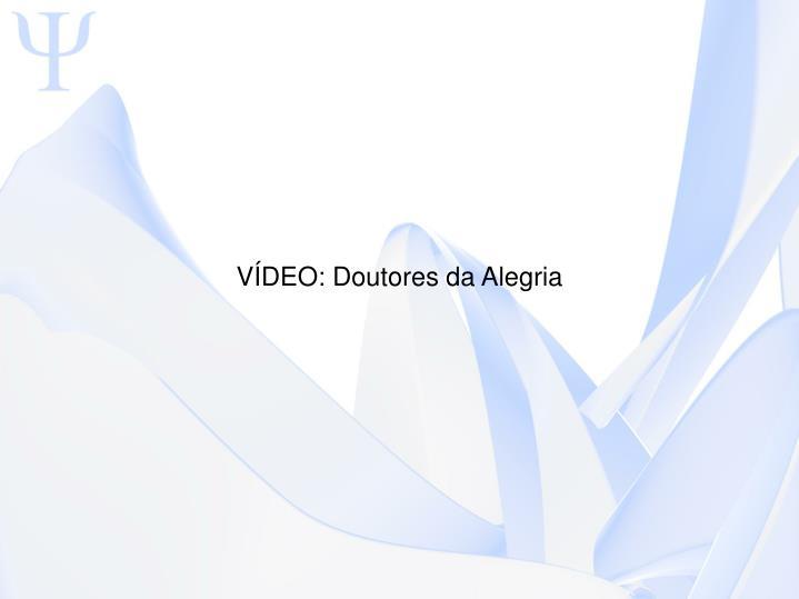 VÍDEO: Doutores da Alegria
