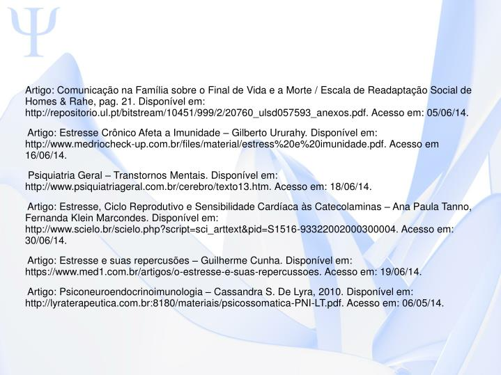 Artigo: Comunicação na Família sobre o Final de Vida e a Morte / Escala de Readaptação Social de Homes & Rahe, pag. 21. Disponível em: http://repositorio.ul.pt/bitstream/10451/999/2/20760_ulsd057593_anexos.pdf. Acesso em: 05/06/14.